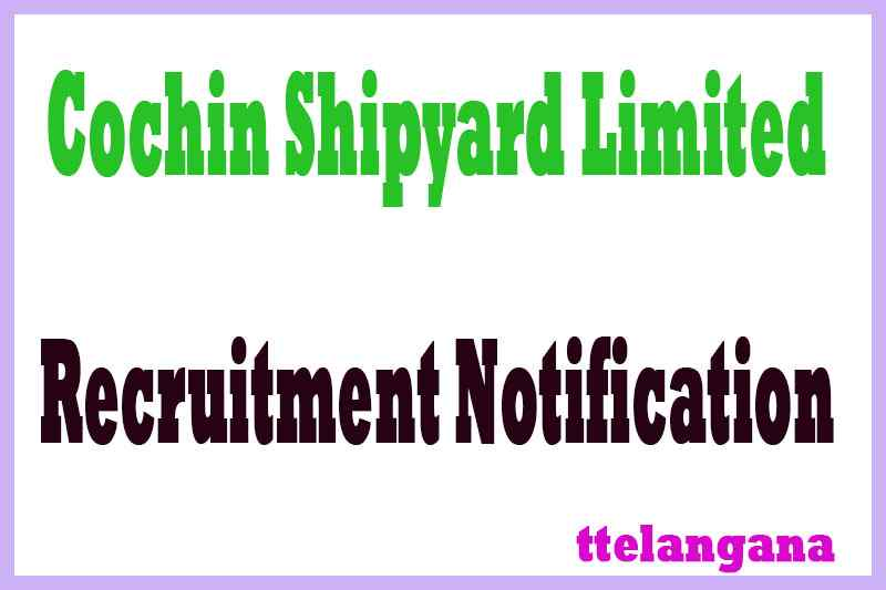 Cochin Shipyard Recruitment Notification Apply
