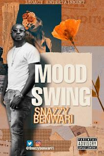MUSIC: Snazzy Benwari – Mood Swing [Album] | @snazzybenwari1