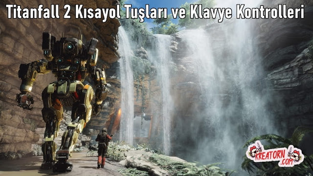 Titanfall-2-Kisayol-Tuslari-ve-Klavye-Kontrolleri