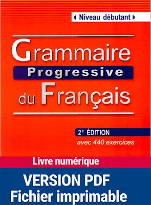 """Meilleur livre pour apprendre le francais """"grammaire progressive pour les debutants"""""""