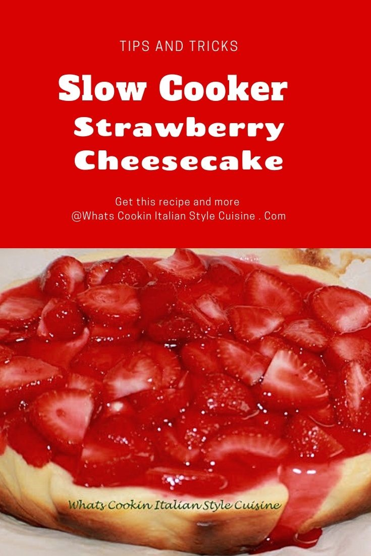 This is a  slow cooker cheesecake with strawberries on top