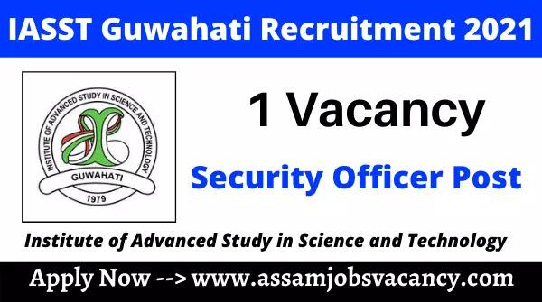 IASST Guwahati Security Officer Recruitment 2021