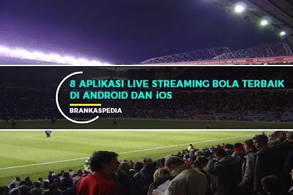 8 Aplikasi Live Streaming Bola Terbaik [Android & iOS]