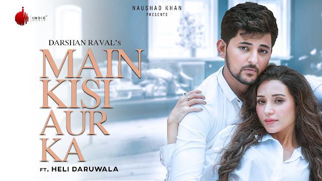 Main Kisi Aur Ka Song Lyrics | Darshan Raval | Heli Daruwala | Indie Music Label Lyrics Planet