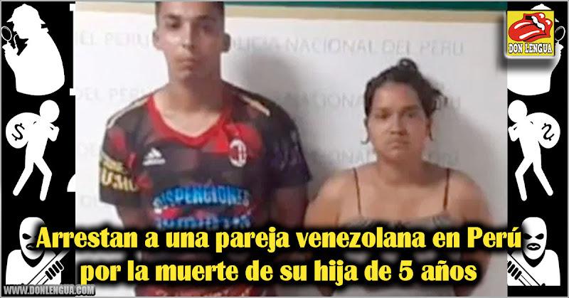 Arrestan a una pareja venezolana en Perú por la muerte de su hija de 5 años