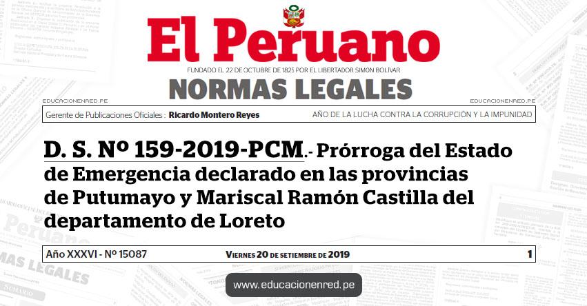 D. S. Nº 159-2019-PCM - Prórroga del Estado de Emergencia declarado en las provincias de Putumayo y Mariscal Ramón Castilla del departamento de Loreto