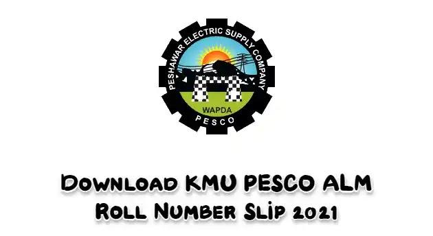 Get KMU PESCO ALM Roll Number Slip 2021