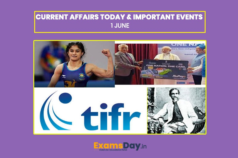 Current Affairs Today, Important Events of 1 June, current affairs of 1 june