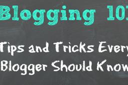 Blogging 101 Tips dan Trik Yang Harus Semua Blogger Ketahui