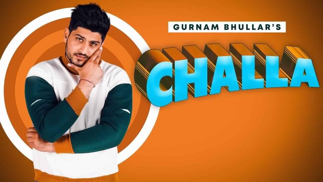 Challa Lyrics - Gurnam Bhullar