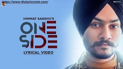 One Side : Himmat Sandhu Song Lyrics | Laddi Gill | Latest Punjabi Songs 2020