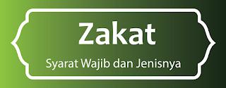 Apa itu Zakat, Syarat wajib Zakat dan jenisnya