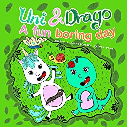 Uni and Drago: A Fun Boring Day by Sylvie Pham