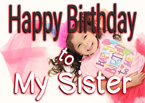 55+ Happy Birthday to My Sister - Coolest Wishes