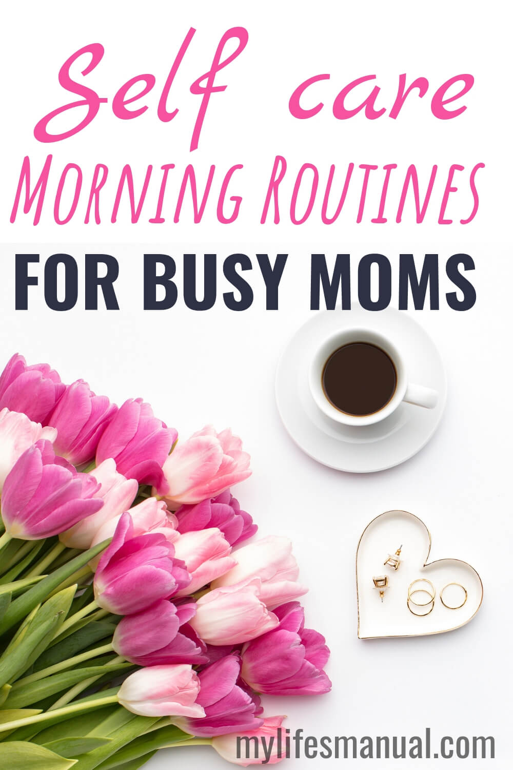 10 Self Care Morning Routines For Busy Moms