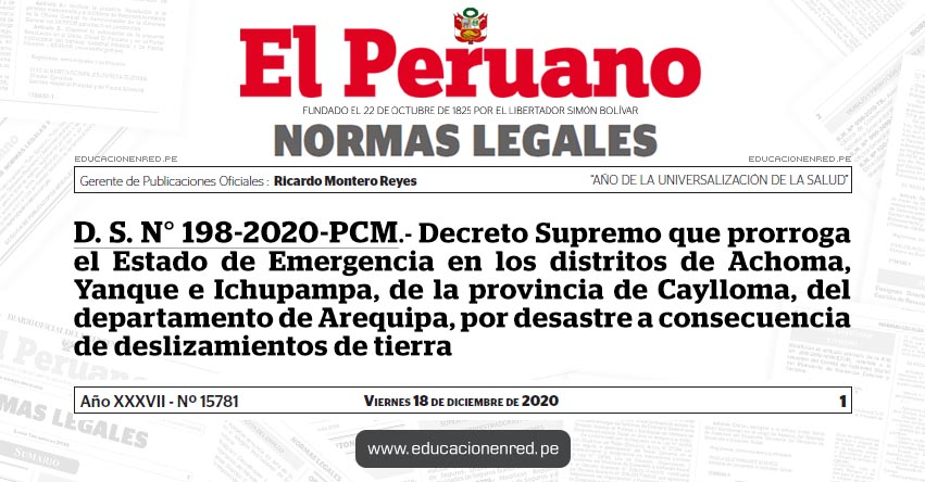 D. S. N° 198-2020-PCM.- Decreto Supremo que prorroga el Estado de Emergencia en los distritos de Achoma, Yanque e Ichupampa, de la provincia de Caylloma, del departamento de Arequipa, por desastre a consecuencia de deslizamientos de tierra