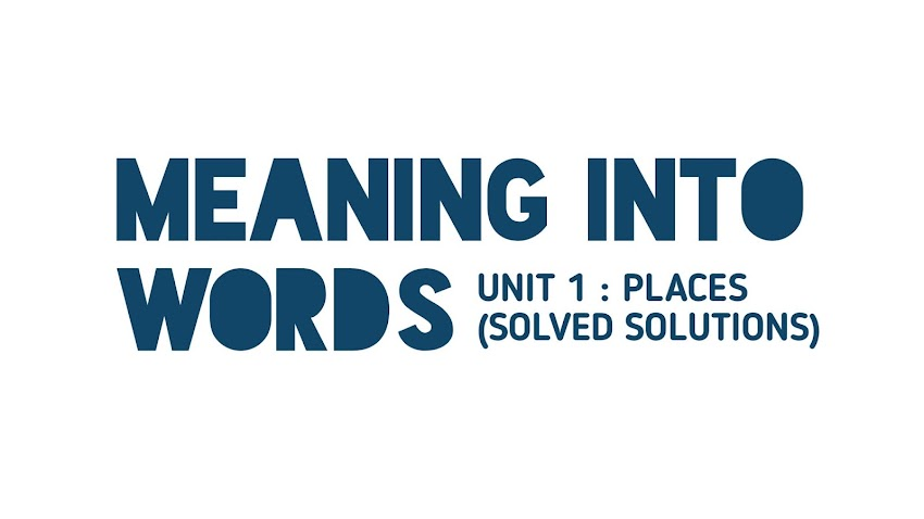 [Class 11 Meaning into words] Unit 1 [Solved Solutions]