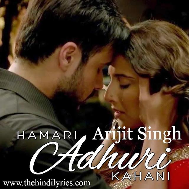 Hamari Adhuri Kahani Lyrics – Arijit Singh
