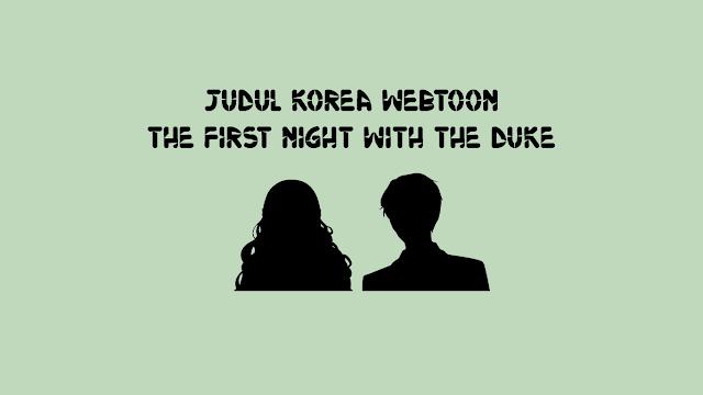 Judul Korea Webtoon The First Night with the Duke
