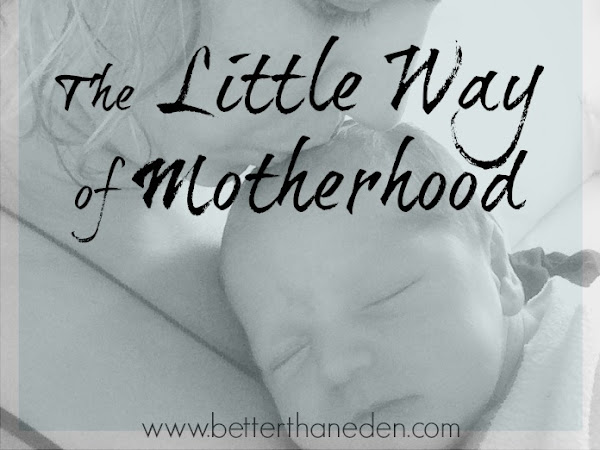 The Little Way of Motherhood