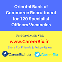 Oriental Bank of Commerce Recruitment for 120 Specialist Officers Vacancies