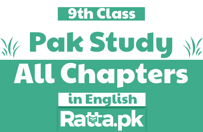 9th Class Pakistan Studies Notes in English pdf - Pak Study Notes
