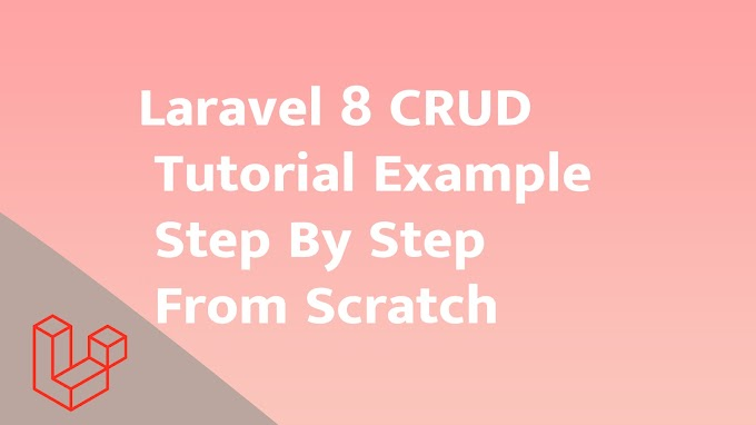 Laravel 8 CRUD Tutorial Example Step By Step From Scratch