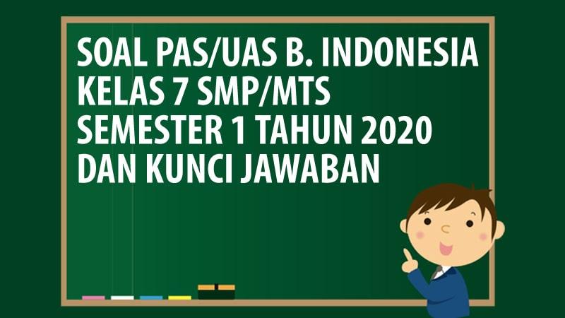 Soal Pas Uas Bahasa Indonesia Kelas 7 Smp Mts Semester 1 Tahun 2020 Andronezia