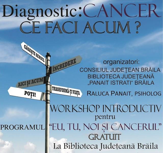 """Biblioteca Județeană """"Panait Istrati"""" Brăila organizează evenimentul """"Eu, tu, noi și cancerul"""" –workshop gratuit susținut de Raluca Panait, psiholog"""