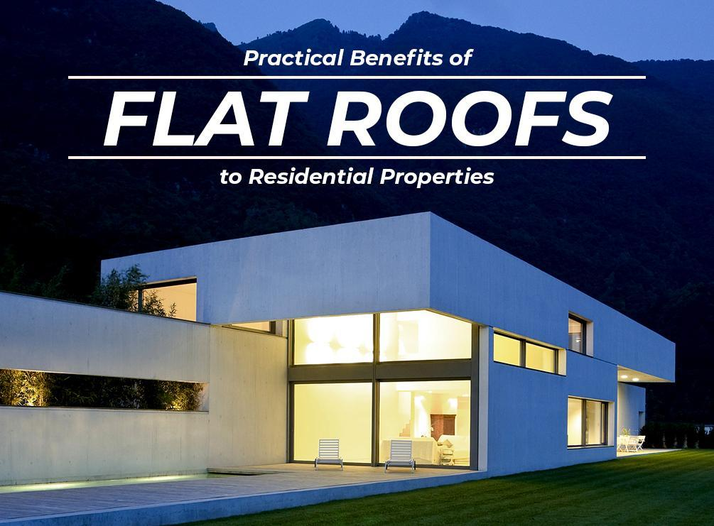 Benefits Of Having A Flat Roof