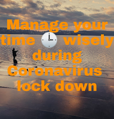 Ways to use time wisely during coronavirus lock down