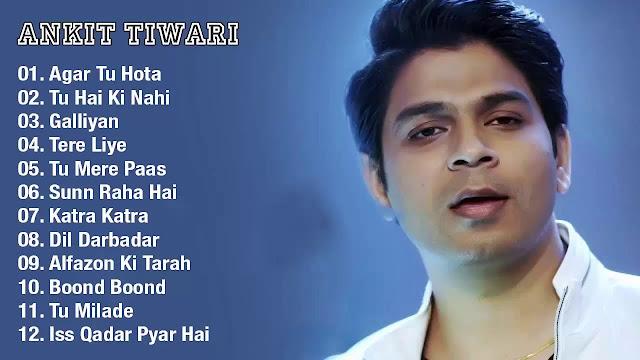 Ankit Tiwari All New mp3 Songs List Download