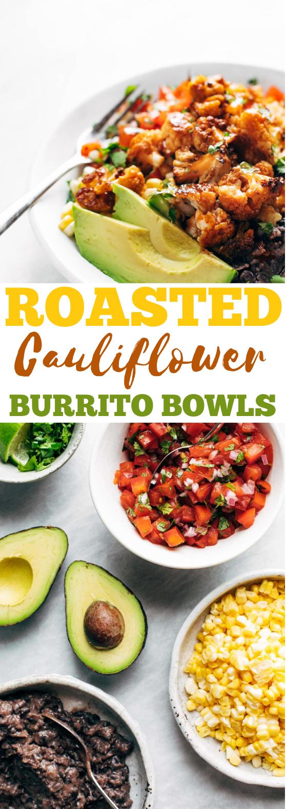 Roasted Cauliflower Burrito Bowls #vegetarian #healthy #dinner #plantbased #vegan