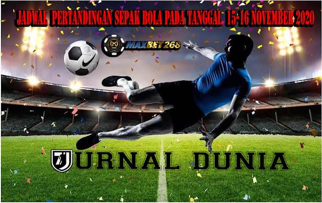 Jadwal Pertandingan Sepakbola Malam ini, Senin Tgl 16 - 17 November 2020