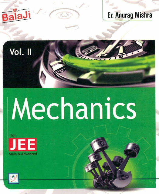 Mechanics Vol. 2 : JEE Advance Exam PDF Book