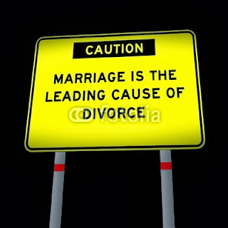 Caution - Marriage is the leading cause of divorce