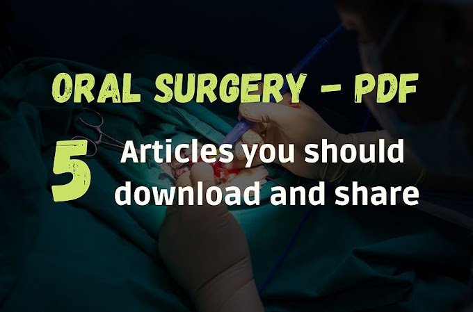 ORAL SURGERY PDF: 5 articles you should download and share