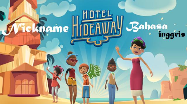 Nickname Hotel Hideaway