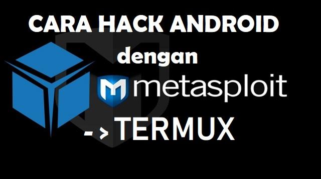 Cara Hack Android dengan Metasploit Termux