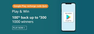 Amazon Google Play Quiz - Google Play Recharge code on Amazon offers you to purchase for any amount upto _______