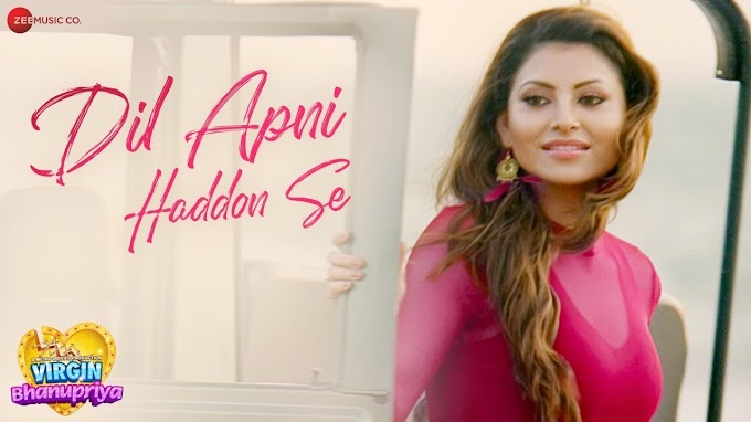 दिल अपना हैडन Dil Apni Haddon Se Lyrics in Hindi - Virgin Bhanupriya