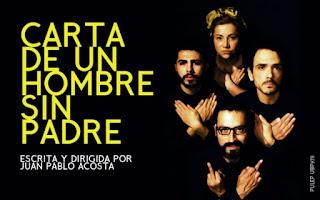CARTA DE UN HOMBRE SIN PADRE | Teatro La Maldita Vanidad