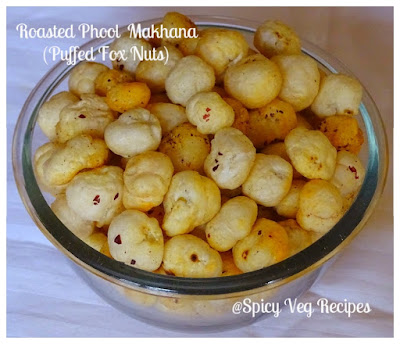 Breakfast N Snacks,Namkeen Snacks, North Indian, Regional Indian Cuisine, Snacks, Vrat Recipes, Makhana, fox nuts,veg, Spicy, Puffed, indian recipes,Roasted Phool Makhana Recipe - Puffed Lotus Seed-Fox nuts snacks