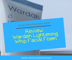 Review wardah lightening whip facial foam, review wardah lightening whip, review wardah lightening whip foam, harga wardah lightening whip facial foam, Review wardah lightening, Review wardah lightening series, manfaat wardah lightening whip facial foam, wardah lightening whip facial foam review, wardah lightening whip facial foam, wardah lightening whip facial foam untuk kulit apa, wardah lightening whip cream, kegunaan wardah lightening whip facial foam, review wardah whip foam, wardah whip facial foam ingredients, kandungan wardah lightening whip facial foam, wardah lightening series terbaru, ingredients wardah lightening whip facial foam,