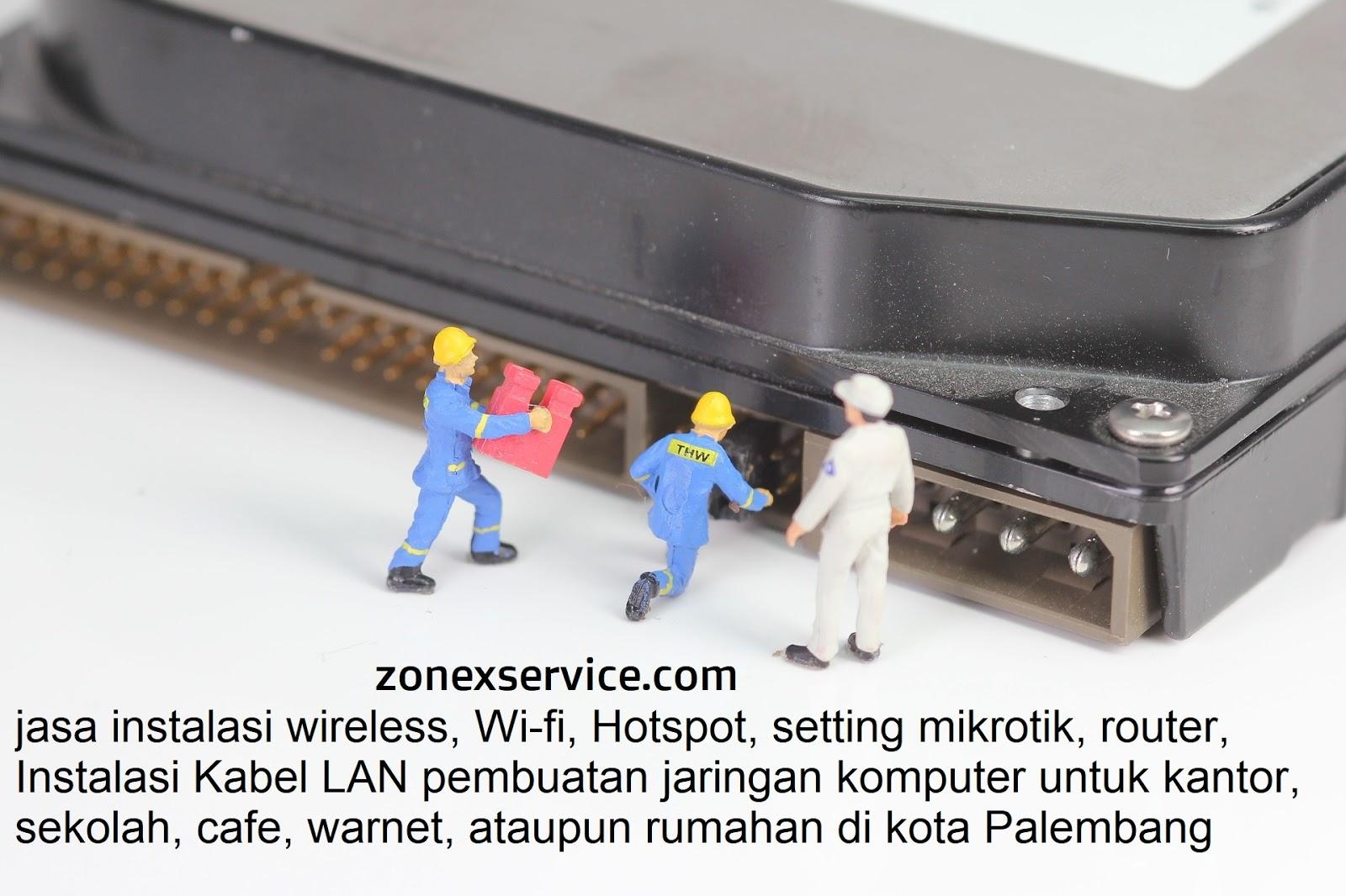 zonexservice jasa instalasi wireless, Wi-fi, Hotspot, setting mikrotik, router, install ulang windows di perusahaan, kantor, sekolah ataupun rumahan di palembang