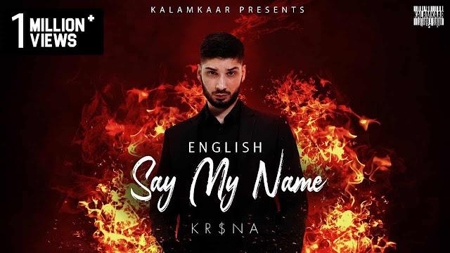 Say My Name - Kr$na