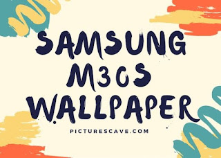 Samsung Galaxy M30s Best Wallpapers