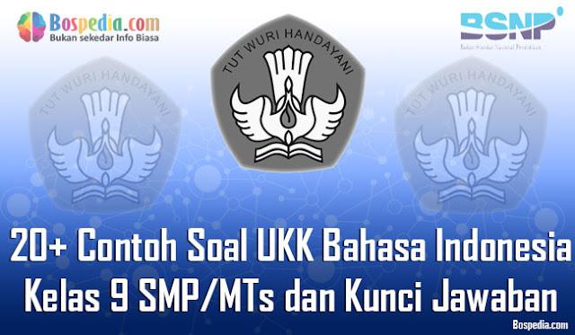 Contoh Soal UKK Bahasa Indonesia Kelas  Lengkap - 20+ Contoh Soal UKK Bahasa Indonesia Kelas 9 SMP/MTs dan Kunci Jawaban Terbaru