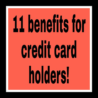 11 benefits for credit card holders!