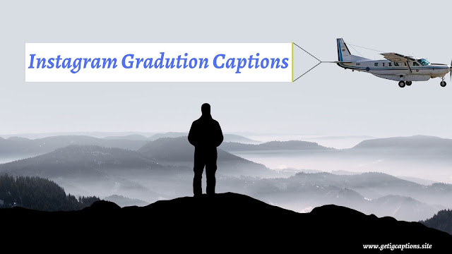 Graduation Captions,Instagram Graduation Captions,Graduation Captions For Instagram